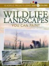 Wildlife Landscapes You Can Paint : 10 Acrylic Projects Using Just 5 Colors...