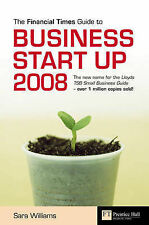 The  Financial Times  Guide to Business Start Up 2008 by Jonquil Lowe, Sara...