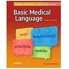 Basic Medical Language, 4e by LaFleur Brooks RN  BEd, Myrna, LaFleur Brooks MEd