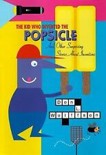 The Kid Who Invented the Popsicle: And Other Surprising Stories About -ExLibrary
