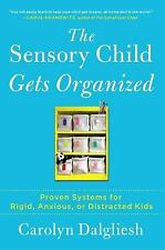 The Sensory Child Gets Organized: Proven Systems for Rigid, Anxious, o-ExLibrary