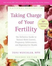 Taking Charge of Your Fertility : The Definitive Guide to Natural Birth...