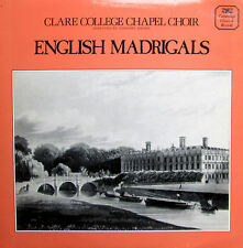 English Madrigals Clare College Chapel Choir 1981 VERY GOOD (CCRS 1004)