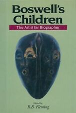 SIGNED Boswell's Children : The Art of the Biographer by R. B. Fleming (1992,...