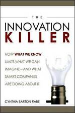 The Innovation Killer: How What We Know Limits What We