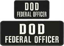 DOD FEDERAL OFFICER embroidery patches 4x10 And 2x5 hook white letters