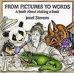 From Pictures to Words : A Book about Making a Book by Janet Stevens (1996,...