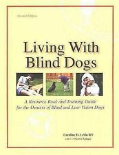 Living With Blind Dogs: A Resource Book and Training Guide for the Owners of Bli