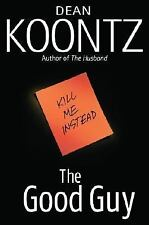 The Good Guy by Dean Koontz (2007, Hardcover)