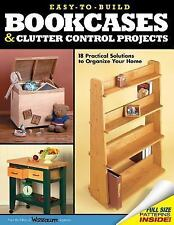 Easy-to-Build Bookcases and Clutter Control Projects: 18 Practical Sol-ExLibrary