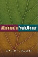 Attachment in Psychotherapy by David J. Wallin (2015, Paperback)