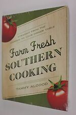 NEW Farm Fresh Southern Cooking by Tammy Algood Garden to Table Paperback