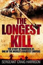 The Longest Kill by Craig Harrison~One of the World's Greatest Snipers~NEW BOOK!