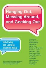 Hanging Out, Messing Around, and Geeking Out: Kids Living and Learning with New