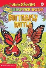 Butterfly Battle (The Magic School Bus Chapter Book #16), White, Nancy, Good Boo