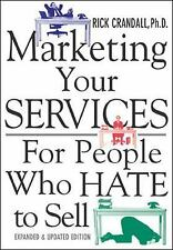 Marketing Your Services : For People Who Hate to Sell, Rick Crandall, Good Condi