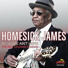 Homesick James-My Home Ain't Here - The New Orleans Session CD NEW