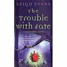 The Trouble with Fate : A Mystwalker Novel 1 by Leigh Evans (2012, Pb) Paranorma