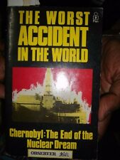 INDIA - THE WORST ACCIDENT IN THE WORLD CHERNOBYL : THE END OF THE NUCLEAR DREAM