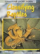 Classifying Reptiles (Classifying Living Things)-ExLibrary