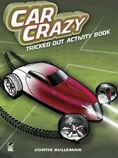 Car Crazy : Tricked Out Activity Book by Curtis David Bulleman (2012, Paperback)