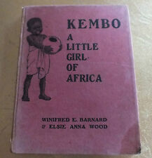 Kembo A little girl of Africa  by Winifred E Barnard HB Children's story