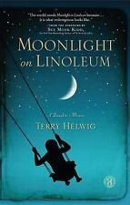 Moonlight on Linoleum By Helwig, Terry NEW 1st ED./Print HCDJ