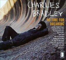No Time for Dreaming by Charles Bradley (CD, Jan-2011, Daptone)