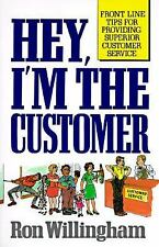 Hey, I'm the Customer: Front Line Tips for Providing Superior Customer Service,