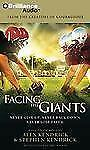 Facing the Giants : Never Give up. Never Back down. Never Lose Faith by Eric...