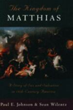 The Kingdom of Matthias: A Story of Sex and Salvation in 19th-Century America J