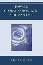 TOWARD GLOBALIZATION WITH A HUMAN FACE - NEW PAPERBACK BOOK