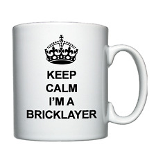 Keep Calm I'm a Bricklayer - Personalised Mug / Cup