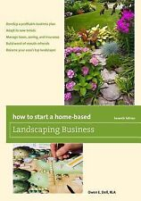 How to Start a Home-Based Landscaping Business by Owen E. Dell, 7th Edition