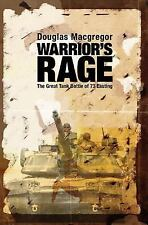 Warrior's Rage : The Great Tank Battle of 73 Easting by Douglas MacGregor...
