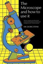The Microscope and How to Use it by Georg Stehli (Paperback, 1970)