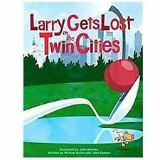 Larry Gets Lost in the Twin Cities by John Skewes and Michael Mullin (2012,...