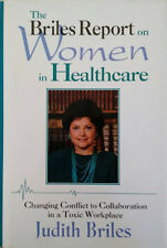 Judith Briles~THE BRILES REPORT ON WOMEN IN HEALTHCARE~SIGNED~1ST/DJ~NICE COPY