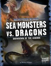 Sea Monsters vs. Dragons; Showdown of the Legends (Monster Wars)-ExLibrary