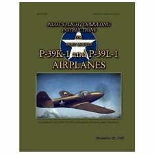 Pilot's Flight Operating Instructions for Army Models P-39K-1 and P-39L-1 :...