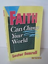 Faith Can Change the World by Lester Sumrall