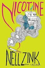 NICOTINE: A Novel by Nell Zink NEW Hardcover 2016
