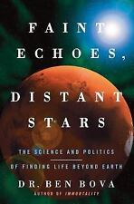Faint Echoes, Distant Stars, The Science & Politics Of Finding Life Beyond Earth