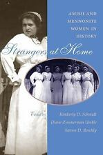 Strangers at Home: Amish and Mennonite Women in History (Center Books in Anabapt