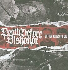 DEATH BEFORE DISHONOR Better Ways to Die FACTORY SEALED CD 2009 USA Seller