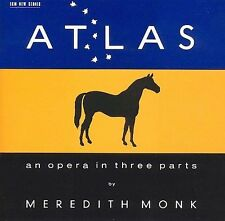 Monk: Atlas - An Opera in Three Parts by