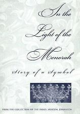 In the Light of the Menorah: Story of a Symbol, Religion & Spirituality: General