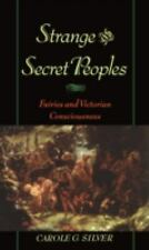 Strange and Secret Peoples: Fairies and Victorian Consciousness-ExLibrary