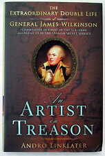 An Artist in Treason - Double Life of General Wilkinson, US Army Chief & Spy