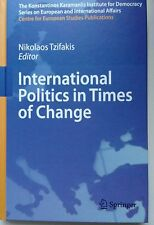 International Politics in Times of Change Nikolaos Tzifakis Springer Hardback